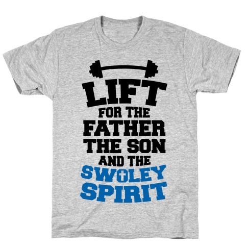 Lift For The Father, The Son, And The Swoley Spirit T-Shirt