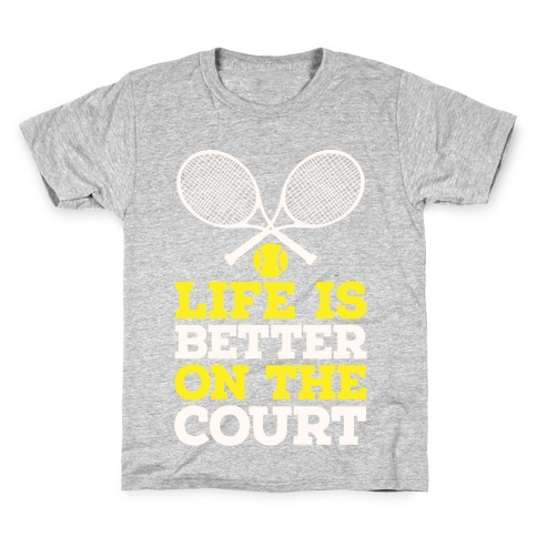 Life Is Better On The Court Kids T-Shirt
