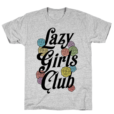 Lazy Girls Club Mens T-Shirt