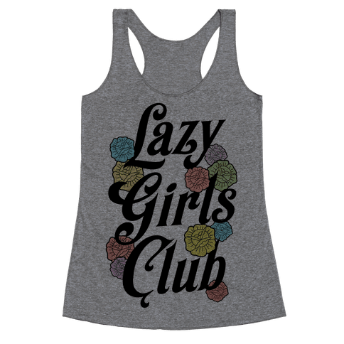 Lazy Girls Club Racerback Tank Top