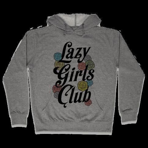 Lazy Girls Club Hooded Sweatshirt