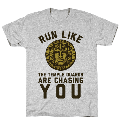Run Like The Temple Guards Are Chasing You Mens T-Shirt