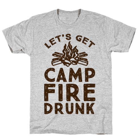 Let's Get Campfire Drunk Mens T-Shirt