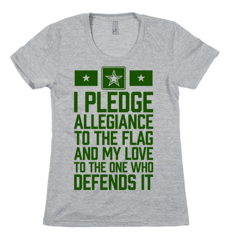I Pledge Allegiance To The Flag (Army Tank) Womens T-Shirt