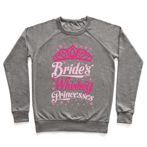 Bride's Whiskey Princesses Pullover