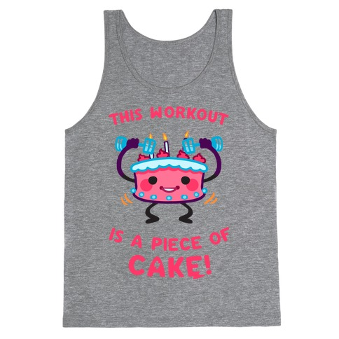 This Workout Is A Piece of Cake Tank Top