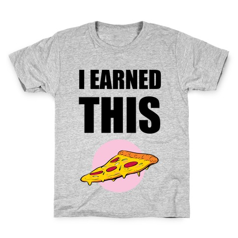 I Earned This Kids T-Shirt