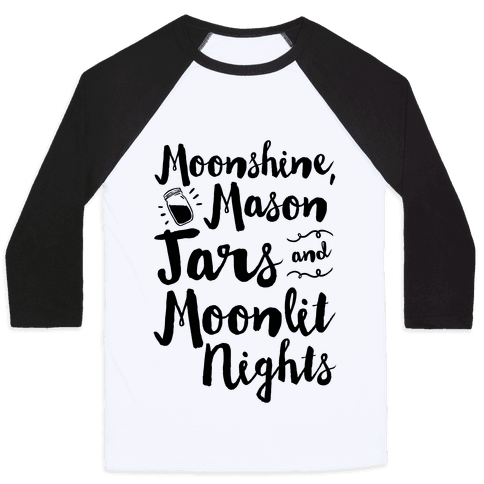Moonshine, Mason Jars and Moonlit Nights Baseball Tee