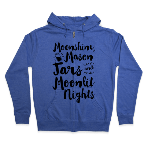 Moonshine, Mason Jars and Moonlit Nights Zip Hoodie