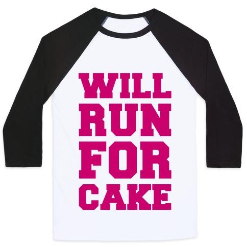 Will Run For Cake Baseball Tee