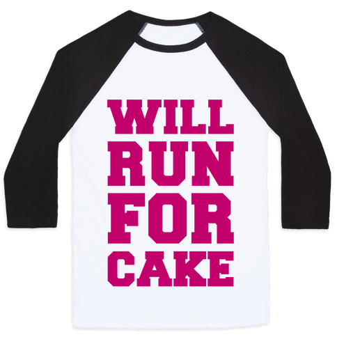 Will Run For Cake Baseball Tee