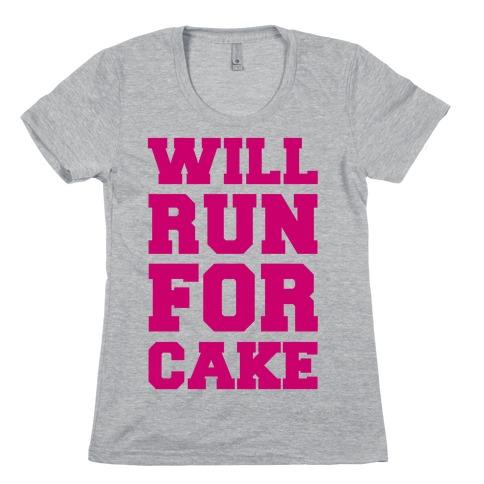 Will Run For Cake Womens T-Shirt