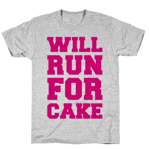 Will Run For Cake T-Shirt