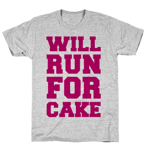 Will Run For Cake Mens T-Shirt