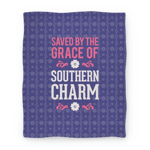 Saved By The Grace Of Southern Charm (Blanket) Blanket