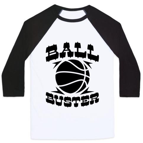 Ball Buster (Basketball) Baseball Tee