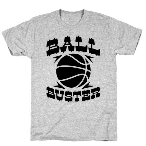 Ball Buster (Basketball) T-Shirt