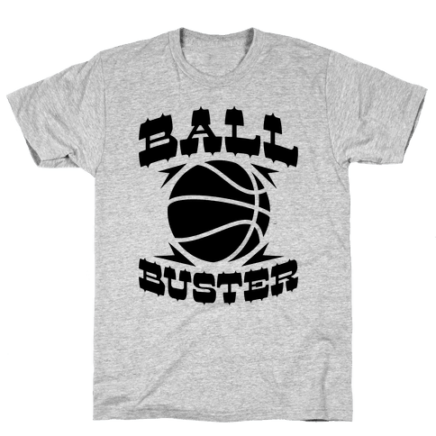 Ball Buster (Basketball) Mens T-Shirt
