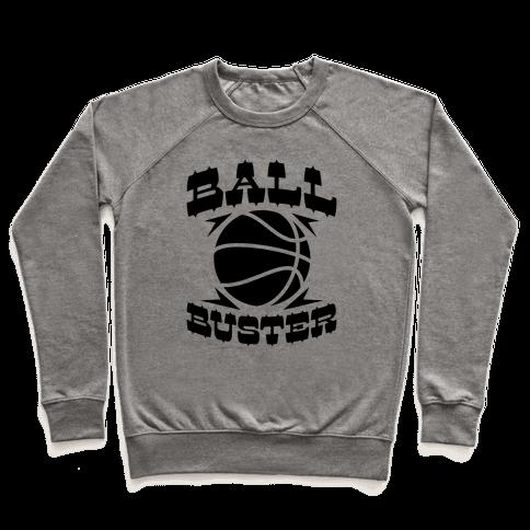 Ball Buster (Basketball) Pullover