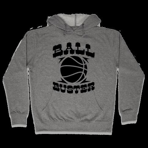 Ball Buster (Basketball) Hooded Sweatshirt