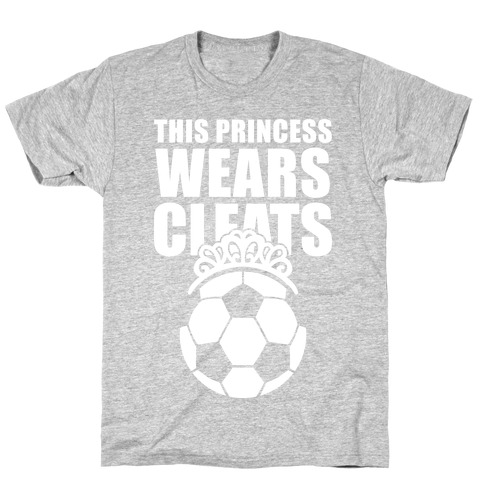 This Princess Wears Cleats (Soccer) T-Shirt