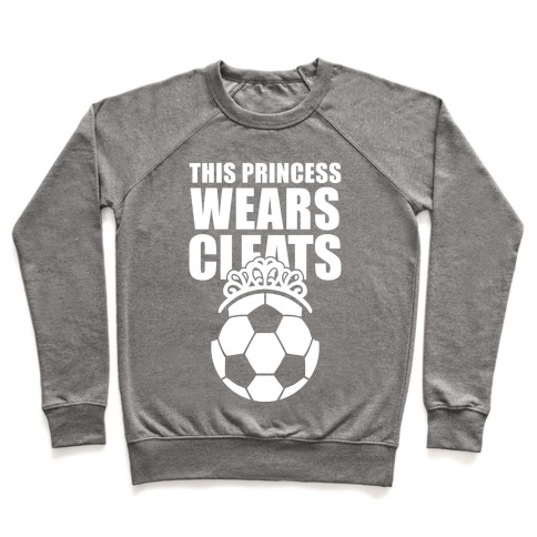 This Princess Wears Cleats (Soccer) Pullover