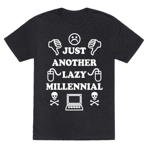 young generation is lazy Millennials aren't lazy snowflakes – we just don't expect to work for free abi wilkinson i ask those who accuse us of being vain, entitled and feckless: do you know any real young people.