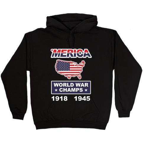 Merica World War Champs Hooded Sweatshirt