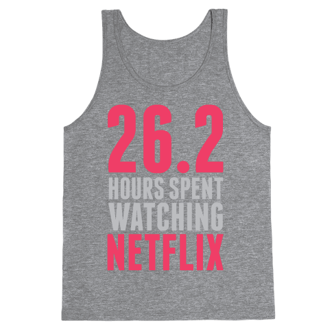 26.2 Hours Spent Watching Netflix Tank Top