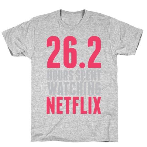 26.2 Hours Spent Watching Netflix T-Shirt