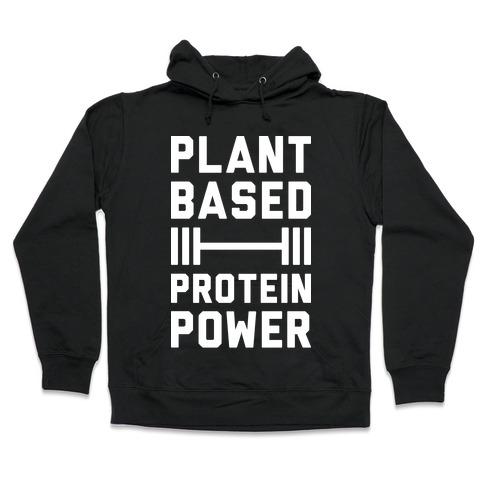 Plant Based Protein Power Hooded Sweatshirt
