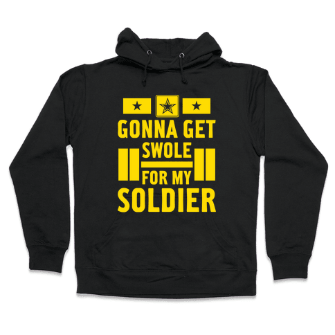 Getting Swole For My Soldier Hooded Sweatshirt