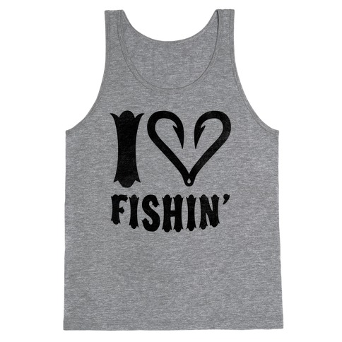I Love Fishin Tank Top