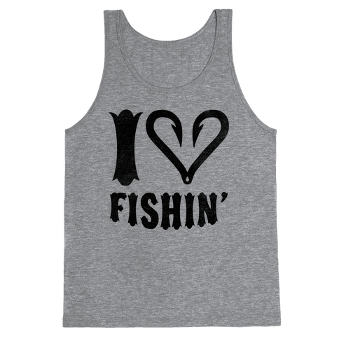 I Love Fishin Tank Top