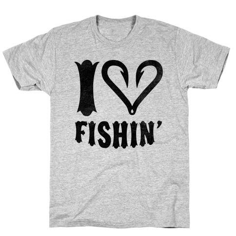 I Love Fishin T-Shirt
