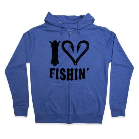 I Love Fishin Zip Hoodie