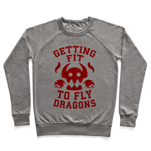Getting Fit to Fly Dragons Pullover