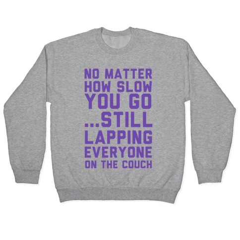 No Matter How Slow Pullover