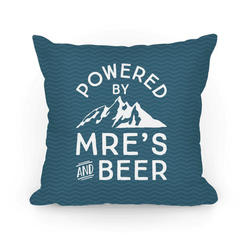 Powered By MREs And Beer Pillow