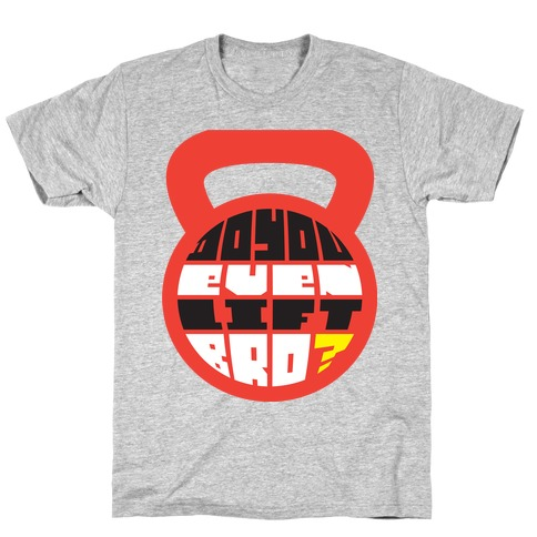 Do You Even Lift Bro (Kettle) T-Shirt
