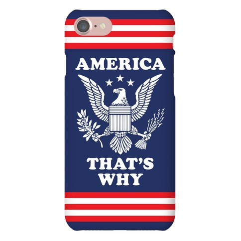 America That's Why Phone Case