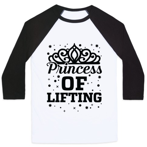 Princess Of Lifting Baseball Tee