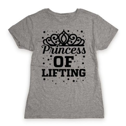 Princess Of Lifting Womens T-Shirt