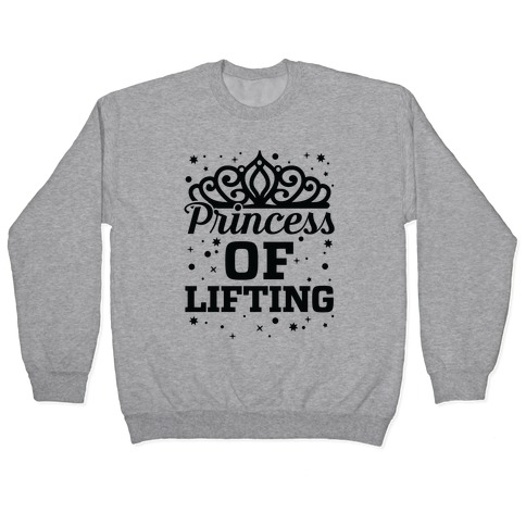 Princess Of Lifting Pullover
