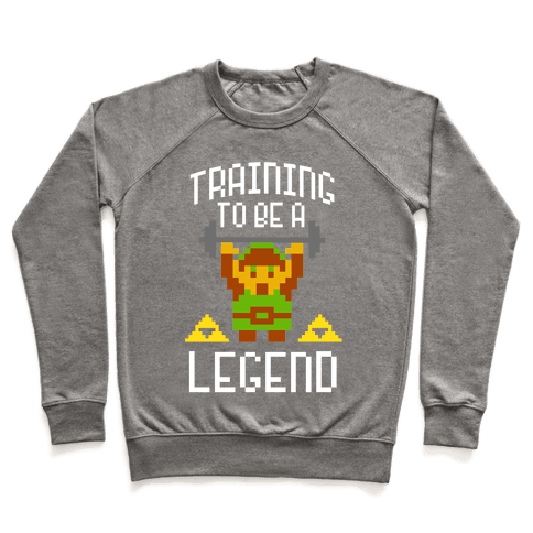 Training To Be A Legend Pullover