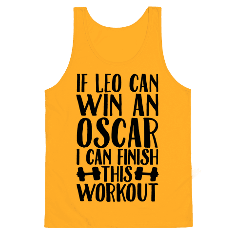 If Leo Can Win An Oscar I Can Finish This Workout