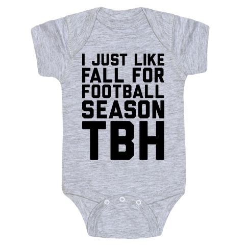 I Just Like Fall for Football Season TBH Baby Onesy