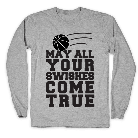 May All Your Swishes Come True Long Sleeve T-Shirt