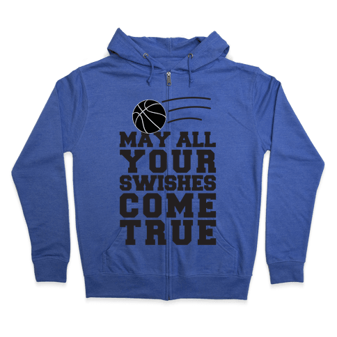 May All Your Swishes Come True Zip Hoodie