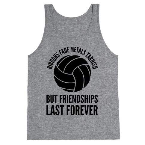 Ribbons Fade Metals Tarnish But Friendships Last Forever Volleyball Tank Top